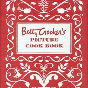 Betty Crocker's Picture Cook Book 416 Pages Recipe